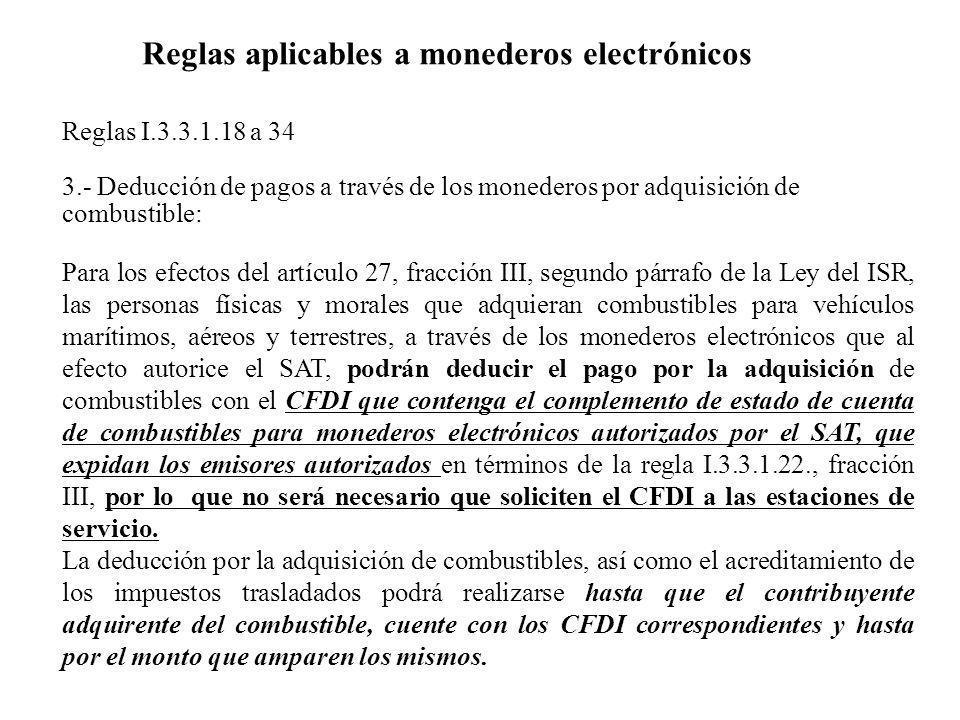 Reglas I.3.3.1.18 a 34 3.- Deducción de pagos a través de los monederos por adquisición de combustible: Para los efectos del artículo 27, fracción III