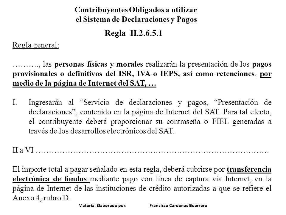 Regla general: ………., las personas físicas y morales realizarán la presentación de los pagos provisionales o definitivos del ISR, IVA o IEPS, así como