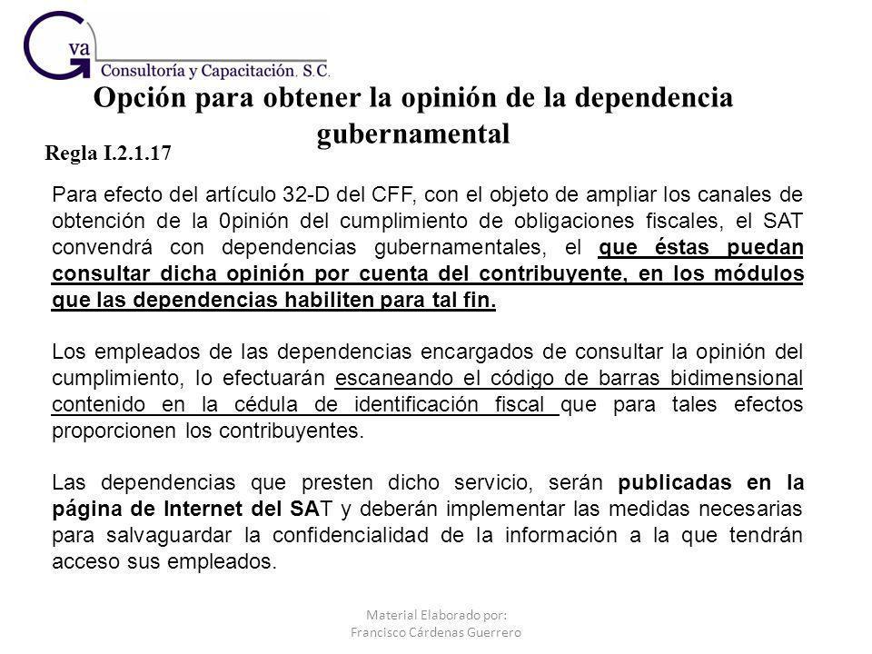 Para efecto del artículo 32-D del CFF, con el objeto de ampliar los canales de obtención de la 0pinión del cumplimiento de obligaciones fiscales, el S