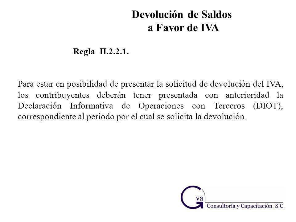 Regla II.2.2.1. Para estar en posibilidad de presentar la solicitud de devolución del IVA, los contribuyentes deberán tener presentada con anteriorida