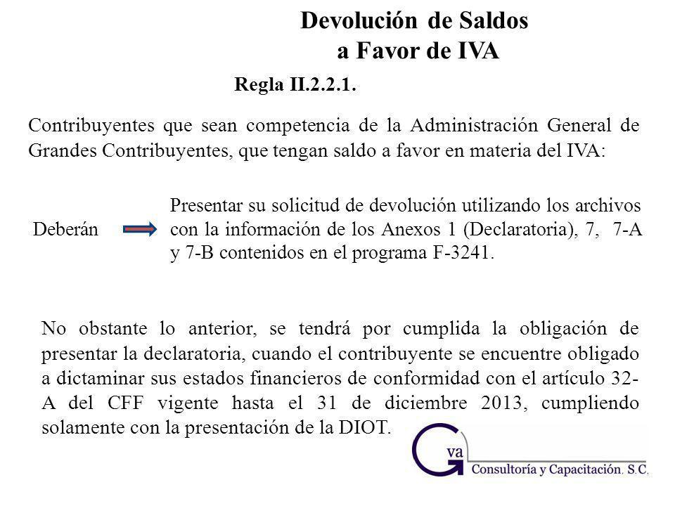 Contribuyentes que sean competencia de la Administración General de Grandes Contribuyentes, que tengan saldo a favor en materia del IVA: Regla II.2.2.