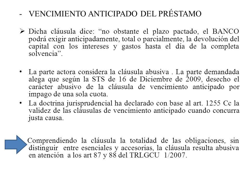 -VENCIMIENTO ANTICIPADO DEL PRÉSTAMO Dicha cláusula dice: no obstante el plazo pactado, el BANCO podrá exigir anticipadamente, total o parcialmente, l