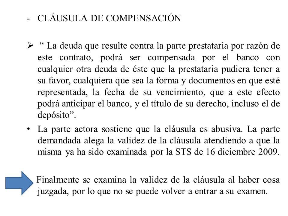 -CLÁUSULA DE COMPENSACIÓN La deuda que resulte contra la parte prestataria por razón de este contrato, podrá ser compensada por el banco con cualquier