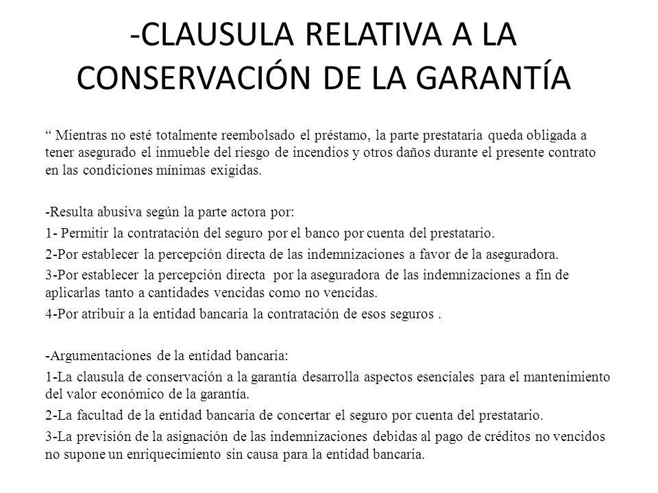 -CLAUSULA RELATIVA A LA CONSERVACIÓN DE LA GARANTÍA Mientras no esté totalmente reembolsado el préstamo, la parte prestataria queda obligada a tener a