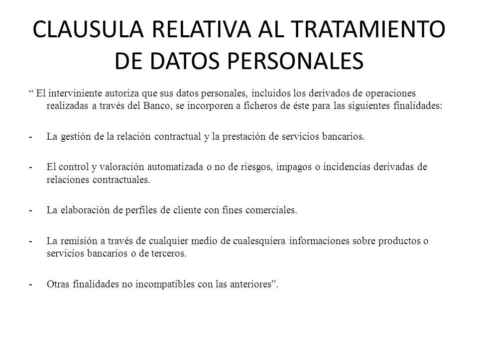 CLAUSULA RELATIVA AL TRATAMIENTO DE DATOS PERSONALES El interviniente autoriza que sus datos personales, incluidos los derivados de operaciones realiz