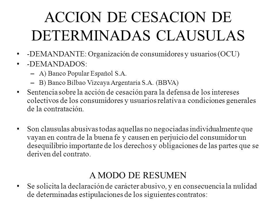 ACCION DE CESACION DE DETERMINADAS CLAUSULAS -DEMANDANTE: Organización de consumidores y usuarios (OCU) -DEMANDADOS: – A) Banco Popular Español S.A. –