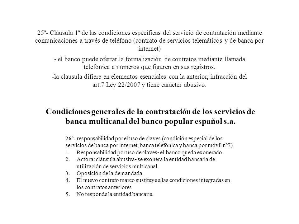 25ª- Cláusula 1ª de las condiciones específicas del servicio de contratación mediante comunicaciones a través de teléfono (contrato de servicios telem