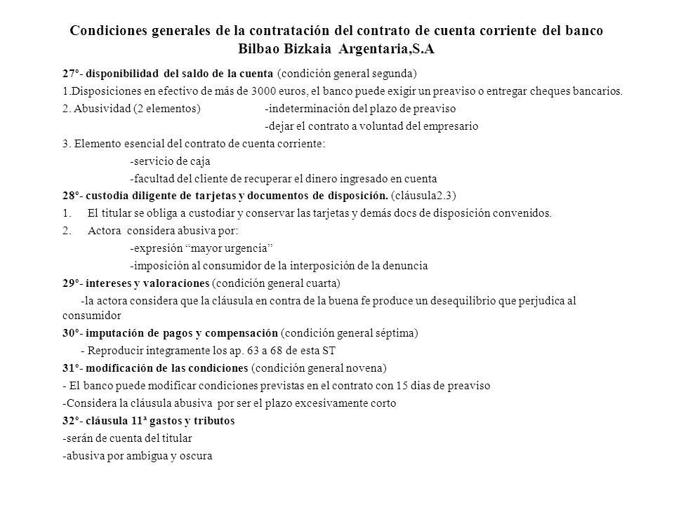 Condiciones generales de la contratación del contrato de cuenta corriente del banco Bilbao Bizkaia Argentaria,S.A 27º- disponibilidad del saldo de la