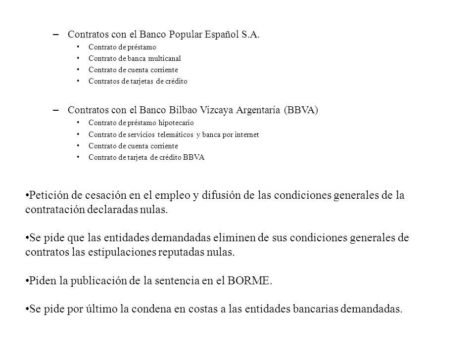 – Contratos con el Banco Popular Español S.A. Contrato de préstamo Contrato de banca multicanal Contrato de cuenta corriente Contratos de tarjetas de