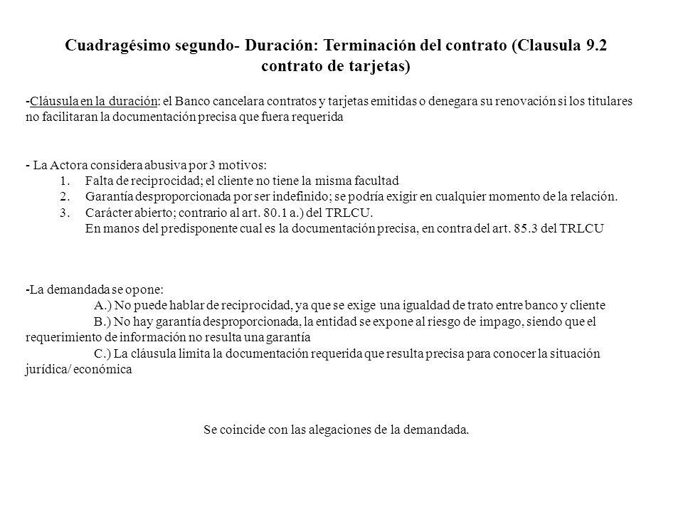 Cuadragésimo segundo- Duración: Terminación del contrato (Clausula 9.2 contrato de tarjetas) -Cláusula en la duración: el Banco cancelara contratos y