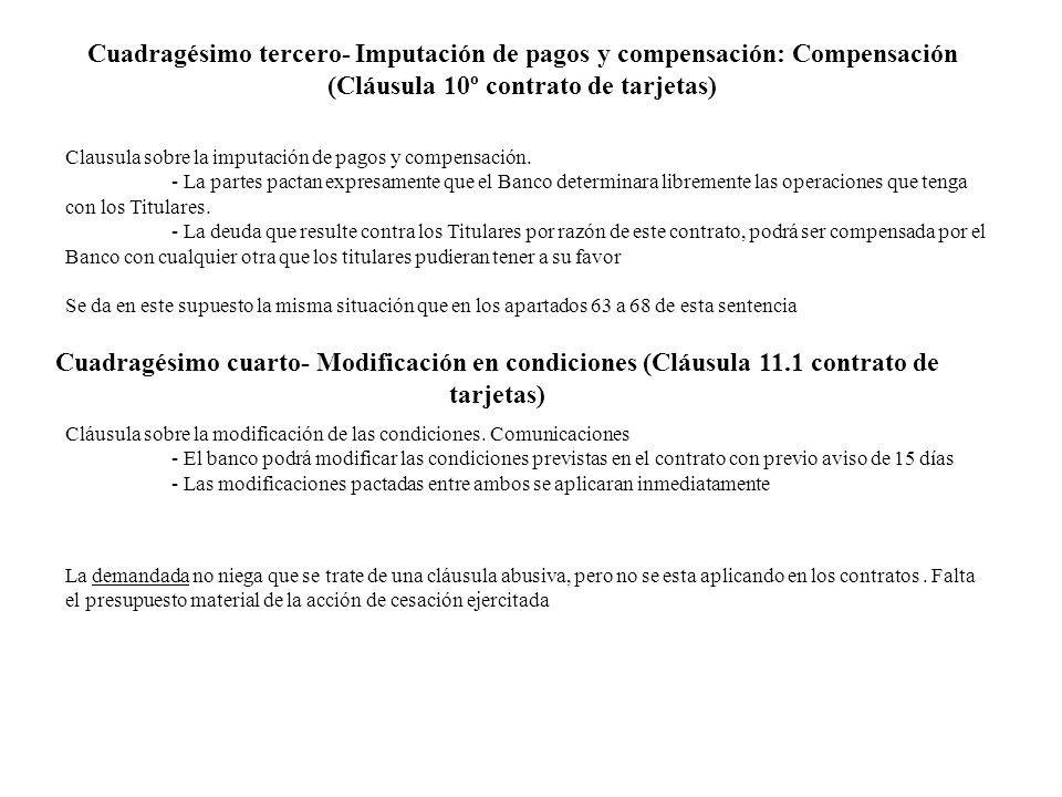 Cuadragésimo tercero- Imputación de pagos y compensación: Compensación (Cláusula 10º contrato de tarjetas) Clausula sobre la imputación de pagos y com
