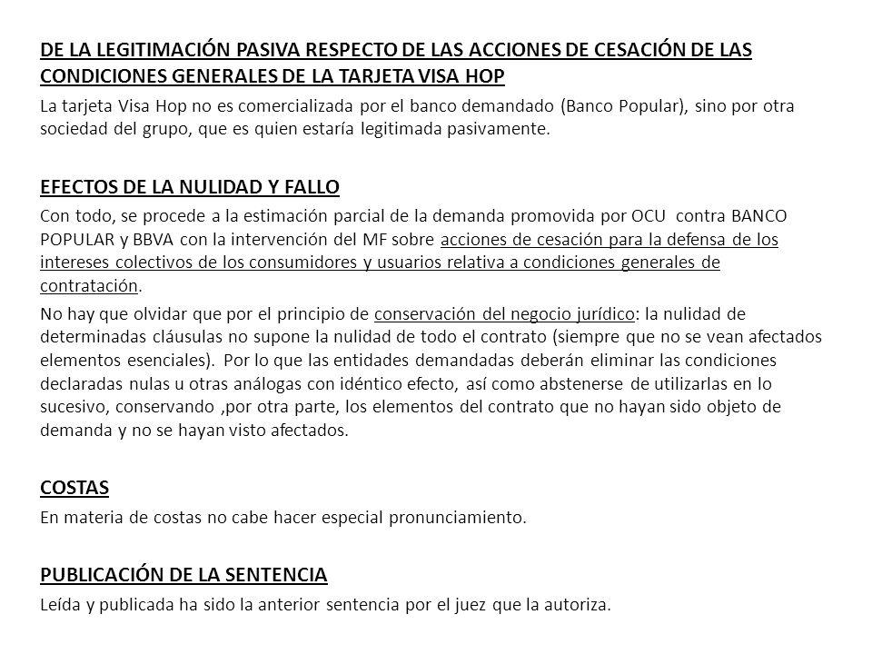 DE LA LEGITIMACIÓN PASIVA RESPECTO DE LAS ACCIONES DE CESACIÓN DE LAS CONDICIONES GENERALES DE LA TARJETA VISA HOP La tarjeta Visa Hop no es comercial
