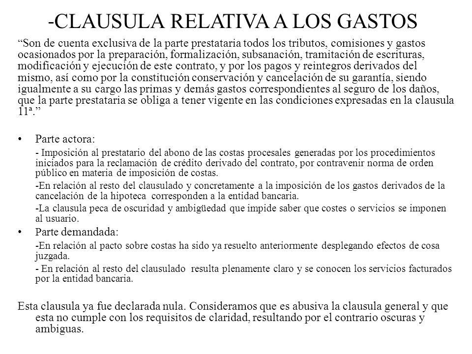 - CLAUSULA RELATIVA A LOS GASTOS Son de cuenta exclusiva de la parte prestataria todos los tributos, comisiones y gastos ocasionados por la preparació