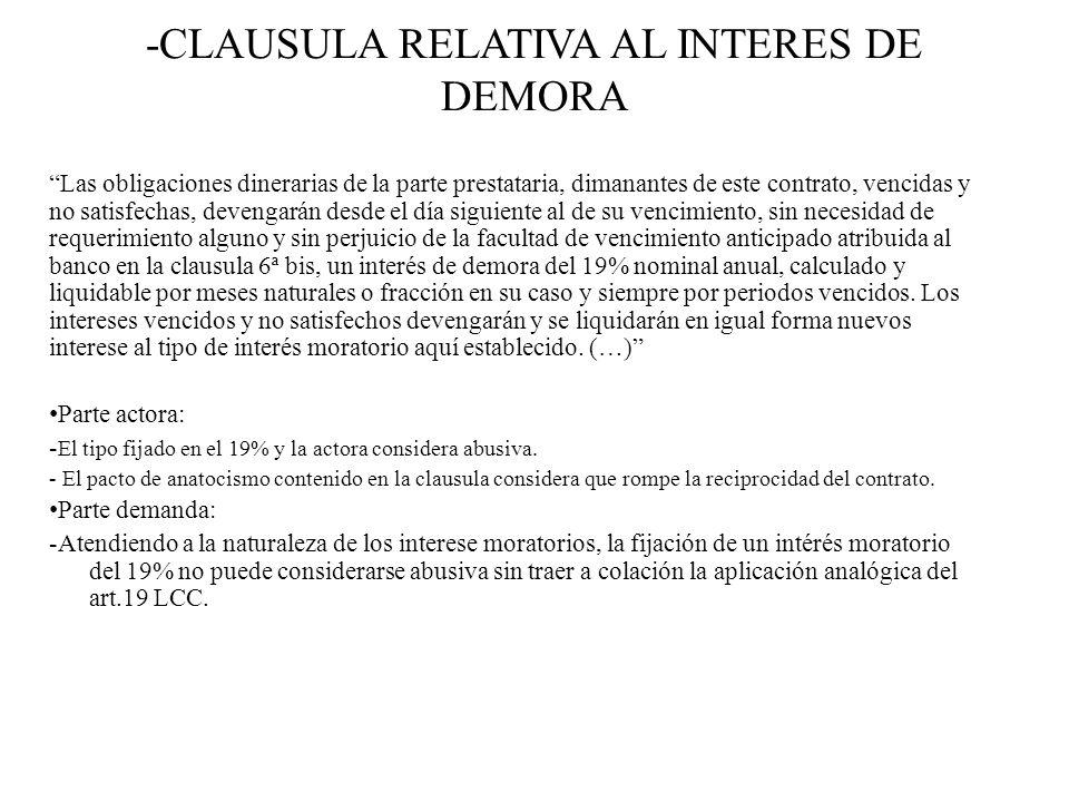 -CLAUSULA RELATIVA AL INTERES DE DEMORA Las obligaciones dinerarias de la parte prestataria, dimanantes de este contrato, vencidas y no satisfechas, d