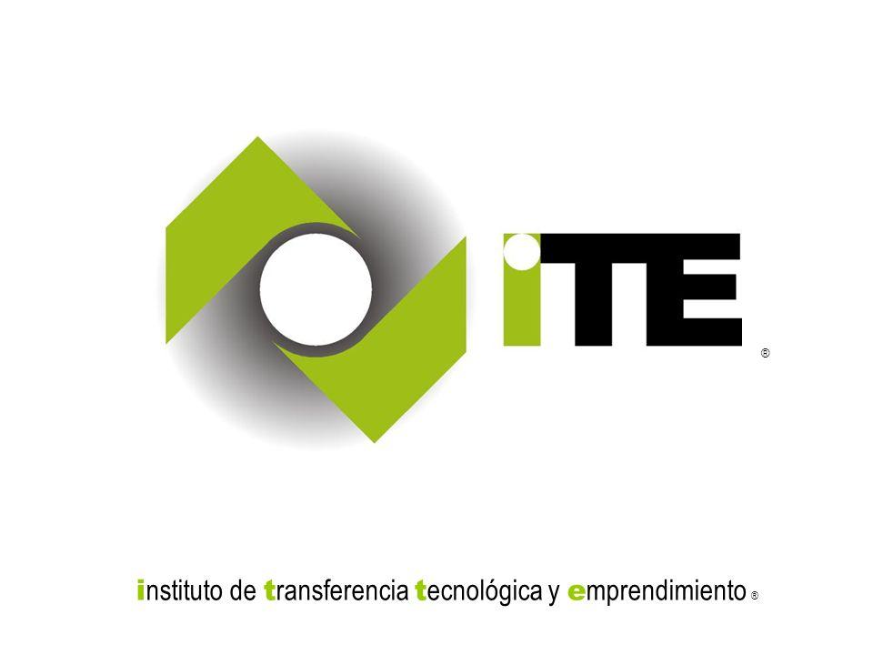 i nstituto de t ransferencia t ecnológica y e mprendimiento i nstituto de t ransferencia t ecnológica y e mprendimiento ® ®