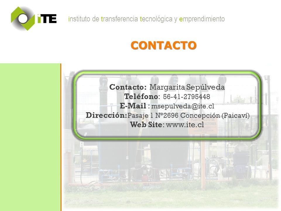 i nstituto de t ransferencia t ecnológica y e mprendimiento CONTACTO Contacto: Margarita Sepúlveda Teléfono: 56-41-2795448 E-Mail : msepulveda@ite.cl Dirección : Pasaje 1 N°2696 Concepción (Paicaví) Web Site: www.ite.cl