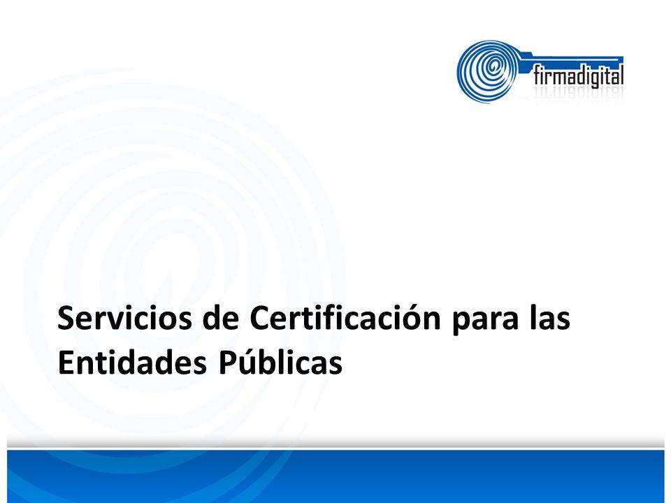 Servicios de Certificación para las Entidades Públicas