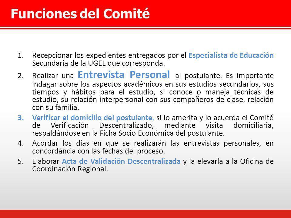 Funciones del Comité 1.Recepcionar los expedientes entregados por el Especialista de Educación Secundaria de la UGEL que corresponda. 2.Realizar una E
