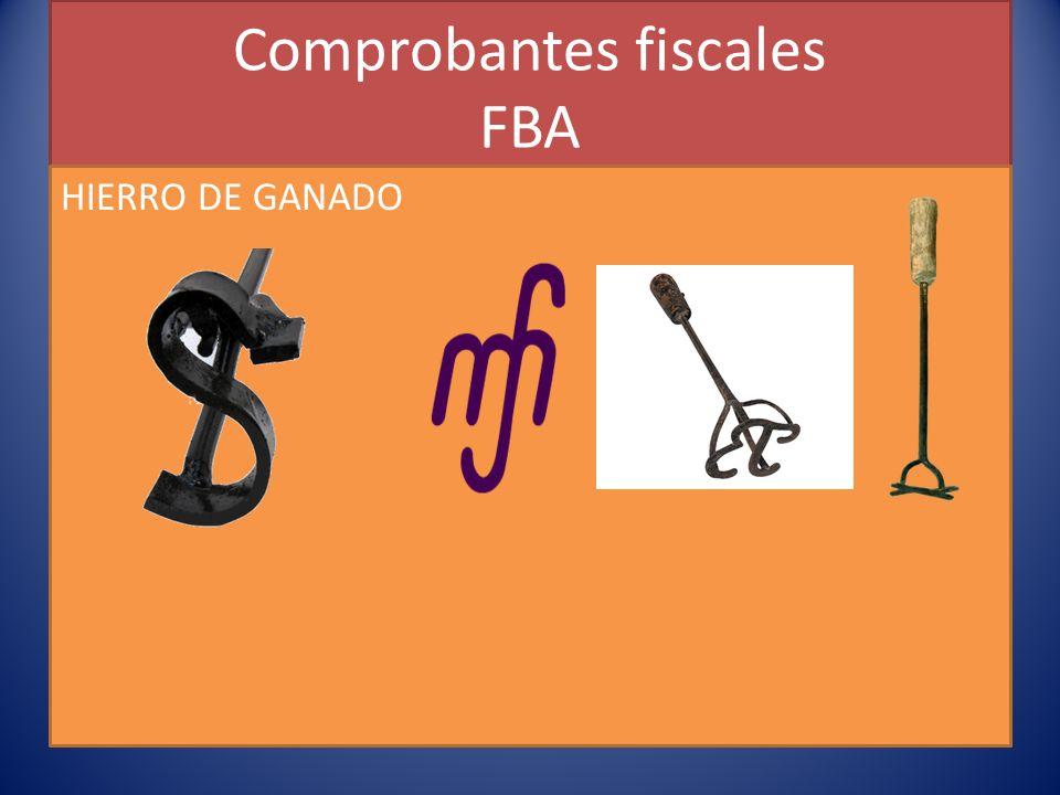 Comprobantes fiscales FBA HIERRO DE GANADO