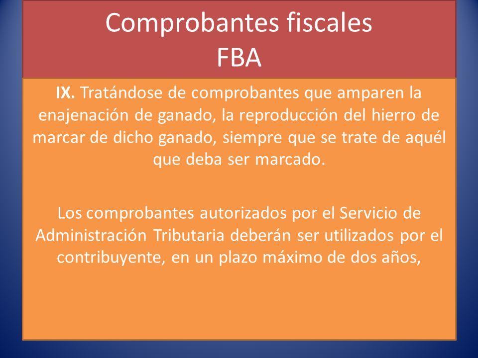 Comprobantes fiscales FBA IX.