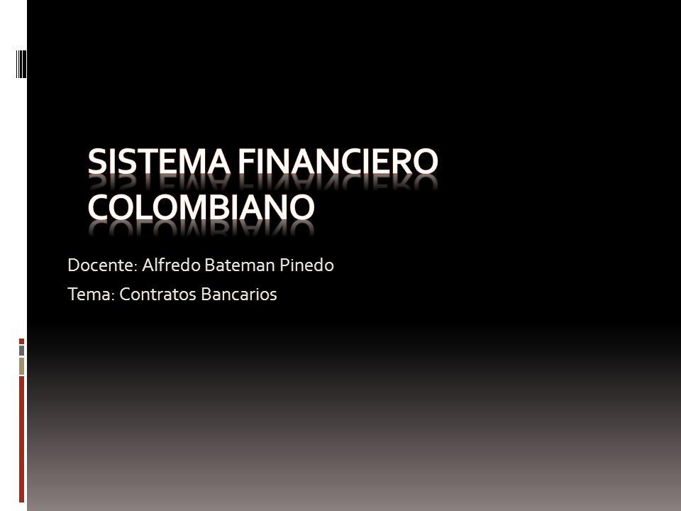 Contratos Bancarios Los contratos bancarios están establecidos en el titulo XVII del código de comercio y son los siguientes: Cuenta CorrienteDeposito de AhorroDeposito a TérminoCrédito y descuentoCartas de créditoCajillas de seguridad