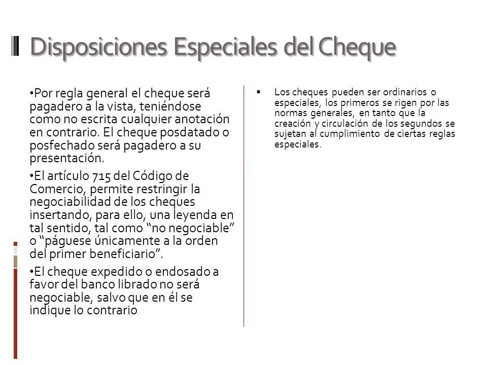 Clases de cheques Los cheques especiales pueden ser: cruzados, para abono en cuenta, certificados, fiscales, con provisión de fondos, de gerencia, de viajero, etc.