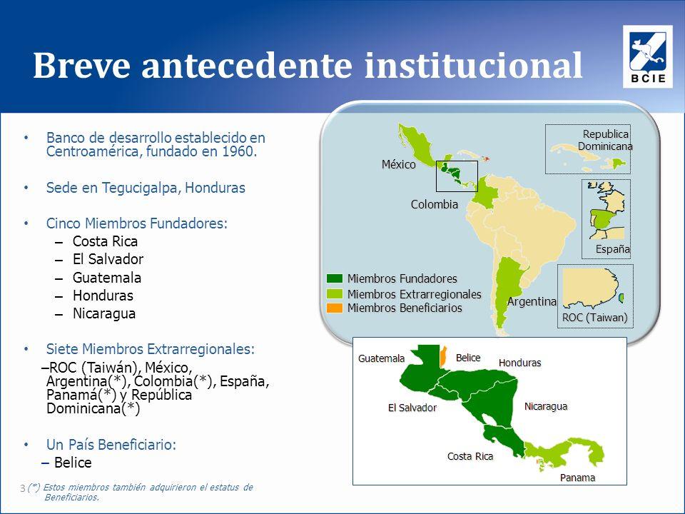 Breve antecedente institucional 3 Banco de desarrollo establecido en Centroamérica, fundado en 1960. Sede en Tegucigalpa, Honduras Cinco Miembros Fund