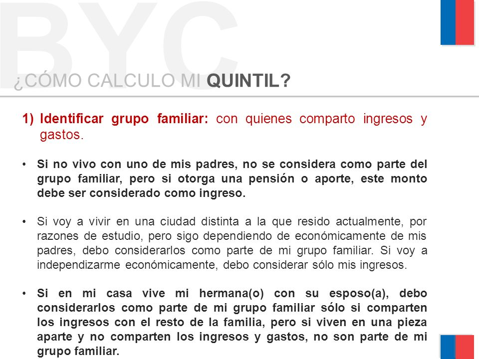 BYC ¿CÓMO CALCULO MI QUINTIL.1)Identificar grupo familiar: con quienes comparto ingresos y gastos.