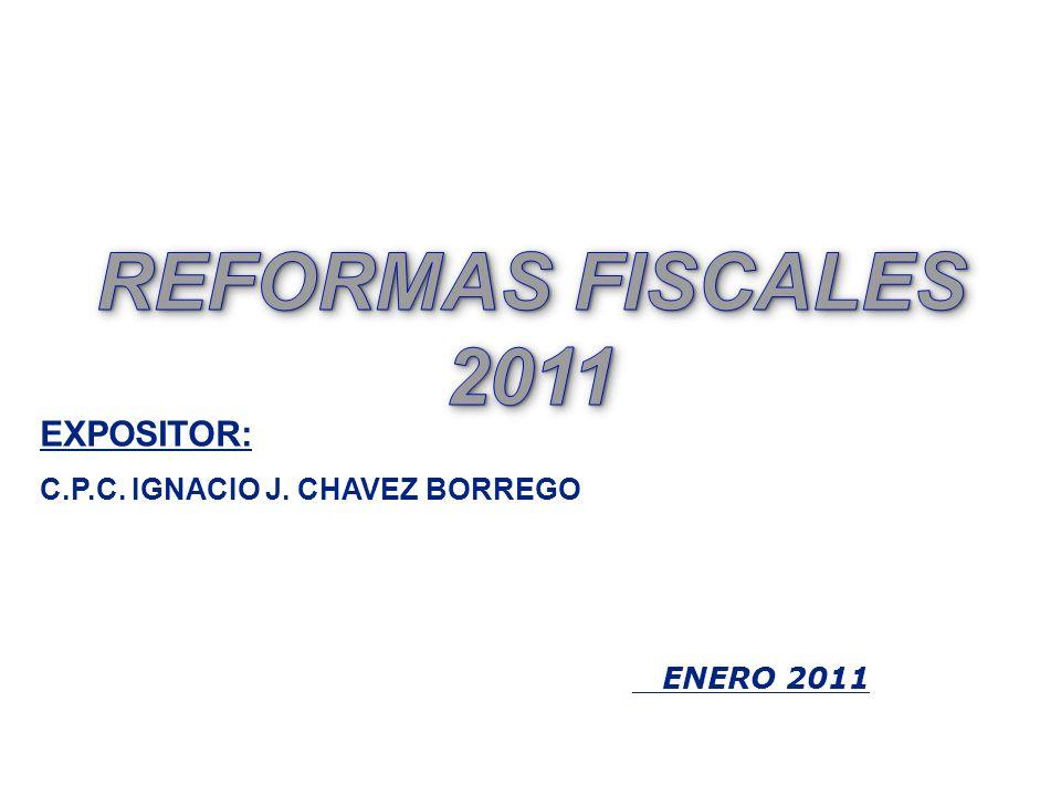 EXPOSITOR: C.P.C. IGNACIO J. CHAVEZ BORREGO ENERO 2011