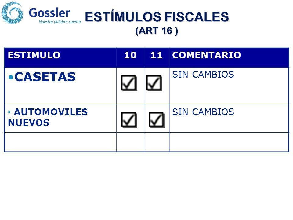 ESTIMULO1011COMENTARIO CASETAS SIN CAMBIOS AUTOMOVILES NUEVOS SIN CAMBIOS ESTÍMULOS FISCALES (ART 16 )