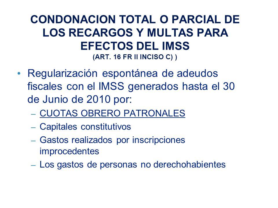 CONDONACION TOTAL O PARCIAL DE LOS RECARGOS Y MULTAS PARA EFECTOS DEL IMSS (ART.