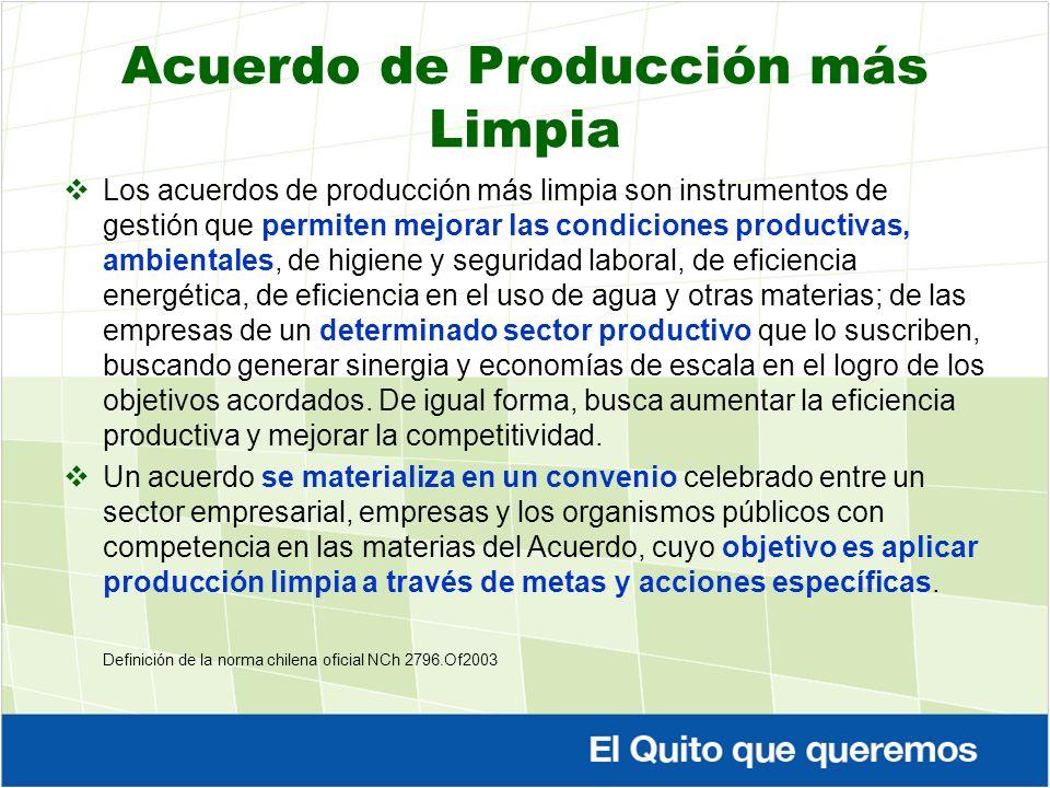 Acuerdo de Producción más Limpia Los acuerdos de producción más limpia son instrumentos de gestión que permiten mejorar las condiciones productivas, a