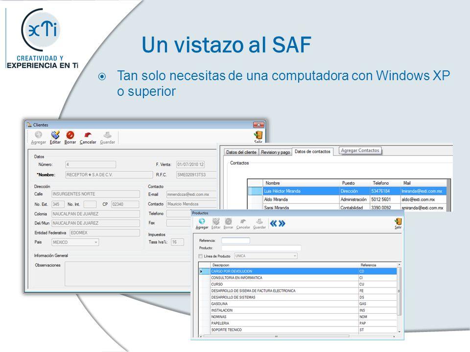 Un vistazo al SAF Tan solo necesitas de una computadora con Windows XP o superior