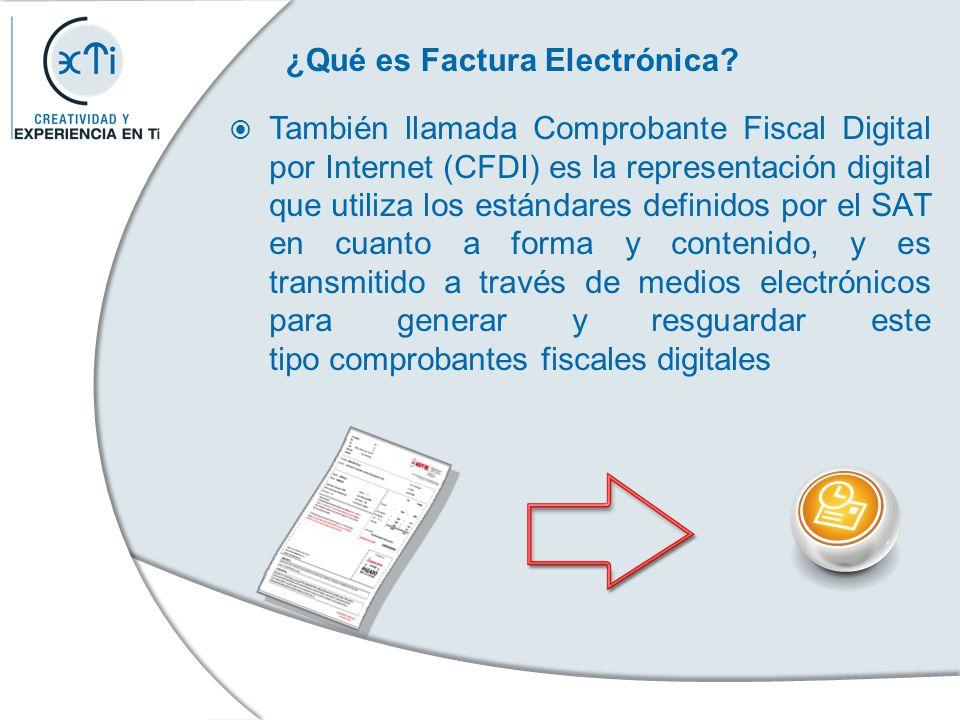 ¿Qué es Factura Electrónica? También llamada Comprobante Fiscal Digital por Internet (CFDI) es la representación digital que utiliza los estándares de