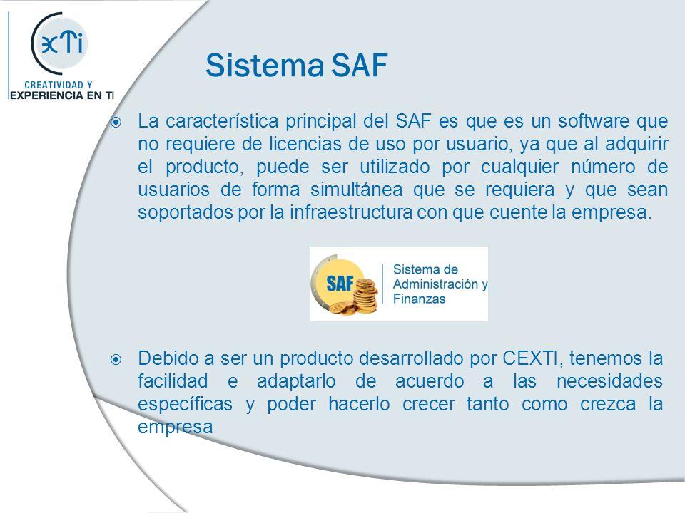 Sistema SAF La característica principal del SAF es que es un software que no requiere de licencias de uso por usuario, ya que al adquirir el producto,