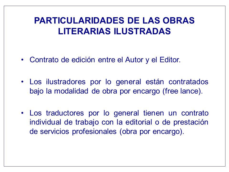 PARTICULARIDADES DE LAS OBRAS LITERARIAS ILUSTRADAS Contrato de edición entre el Autor y el Editor. Los ilustradores por lo general están contratados