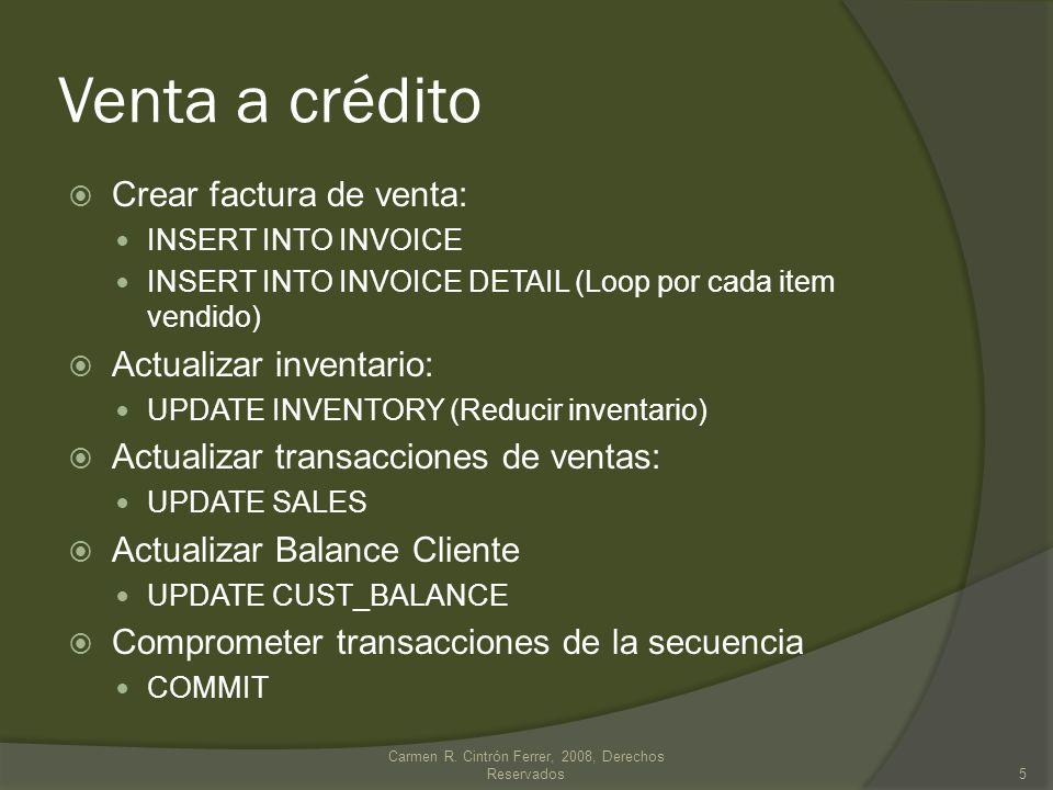 Venta a crédito Crear factura de venta: INSERT INTO INVOICE INSERT INTO INVOICE DETAIL (Loop por cada item vendido) Actualizar inventario: UPDATE INVE