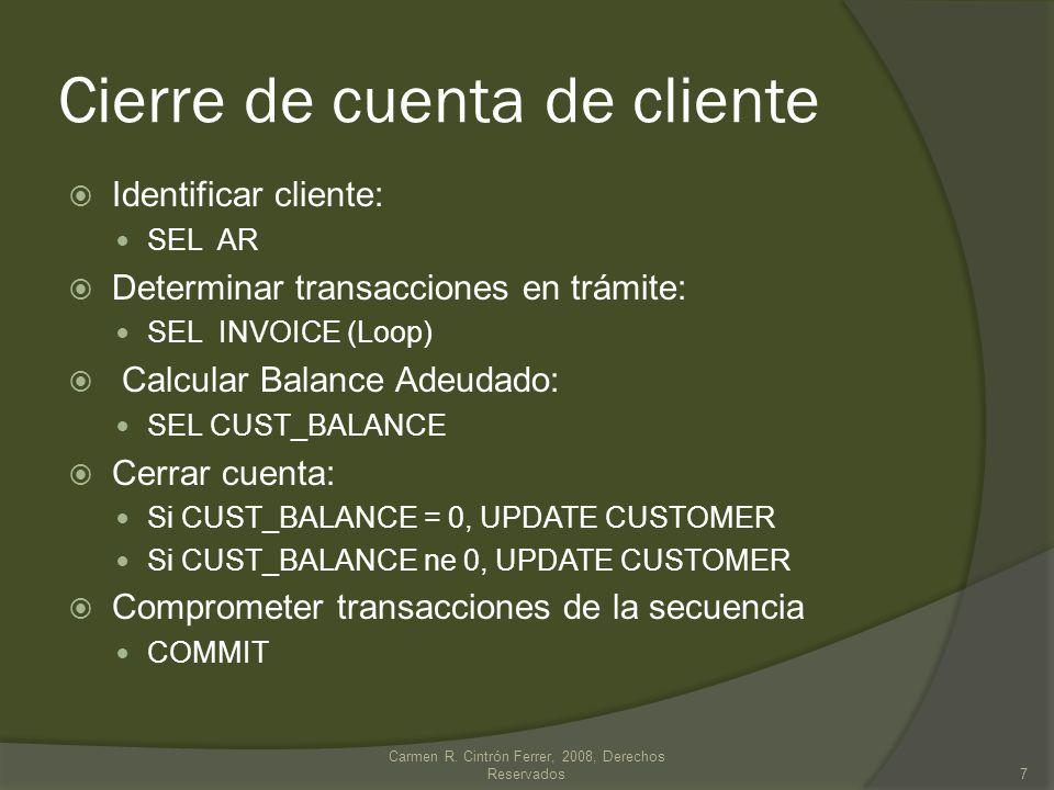 Cierre de cuenta de cliente Identificar cliente: SEL AR Determinar transacciones en trámite: SEL INVOICE (Loop) Calcular Balance Adeudado: SEL CUST_BA