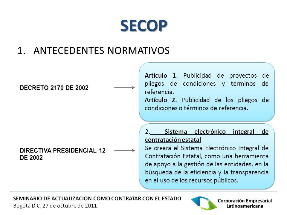 SECOP 1.ANTECEDENTES NORMATIVOS Artículo 1. Publicidad de proyectos de pliegos de condiciones y términos de referencia. Artículo 2. Publicidad de los