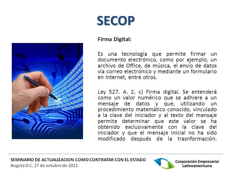 SECOP Firma Digital: Es una tecnología que permite firmar un documento electrónico, como por ejemplo, un archivo de Office, de música, el envío de dat