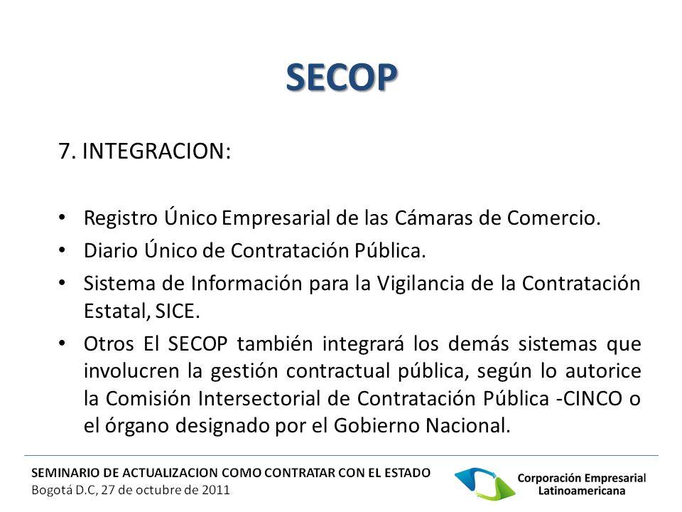 SECOP 7. INTEGRACION: Registro Único Empresarial de las Cámaras de Comercio. Diario Único de Contratación Pública. Sistema de Información para la Vigi