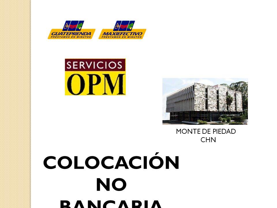 MONTE DE PIEDAD CHN COLOCACIÓN NO BANCARIA