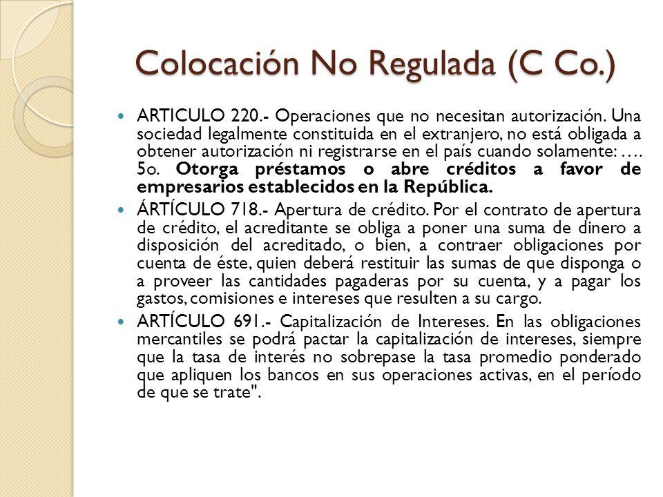 Colocación No Regulada (C Co.) ARTICULO 220.- Operaciones que no necesitan autorización. Una sociedad legalmente constituida en el extranjero, no está