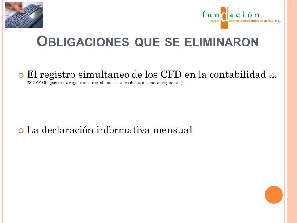 O BLIGACIONES QUE SE ELIMINARON El registro simultaneo de los CFD en la contabilidad (Art.
