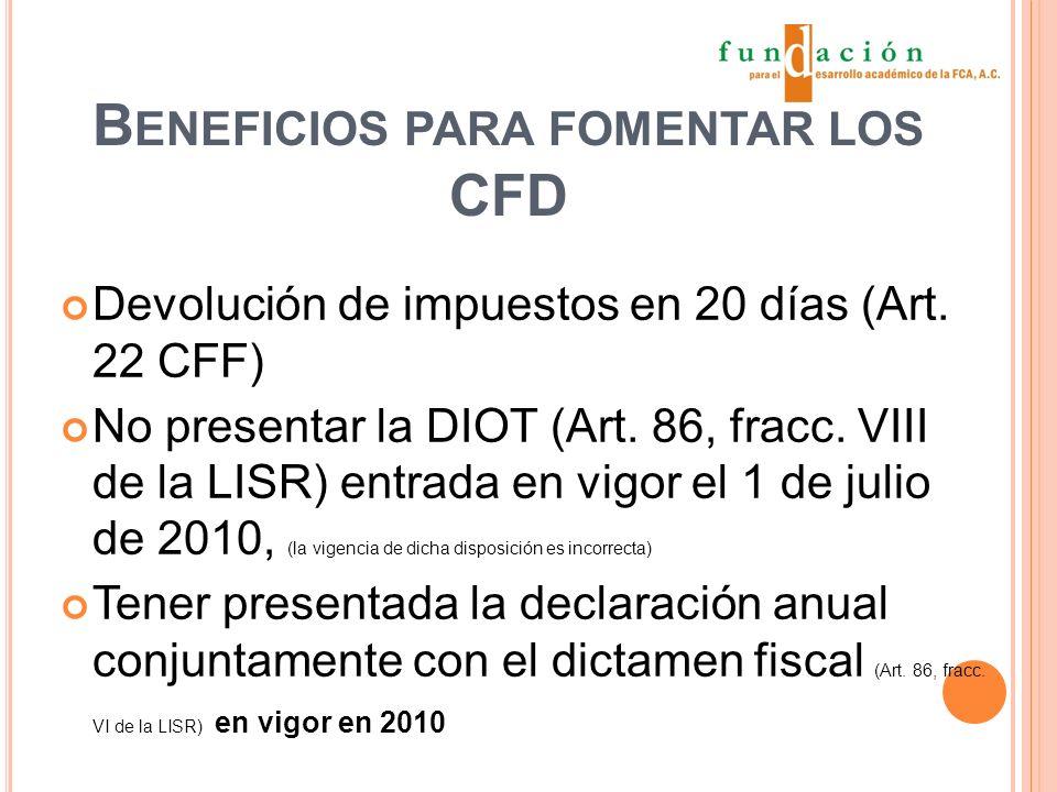 B ENEFICIOS PARA FOMENTAR LOS CFD Devolución de impuestos en 20 días (Art.