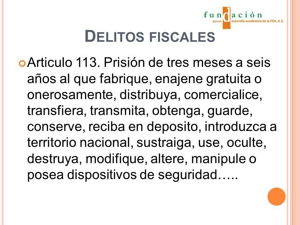 D ELITOS FISCALES Articulo 113.