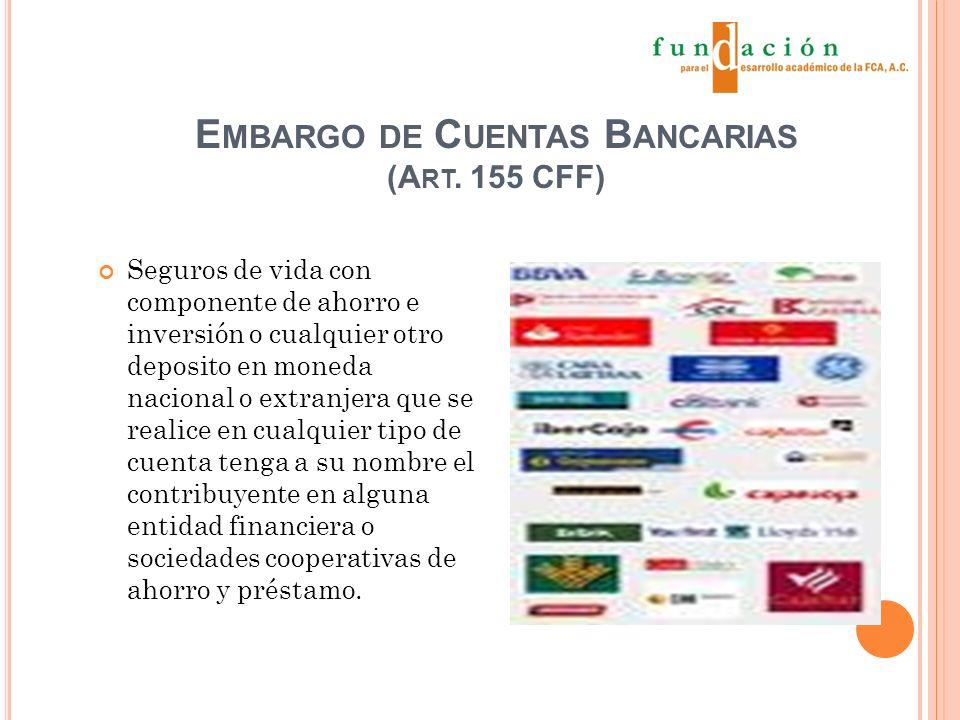 E MBARGO DE C UENTAS B ANCARIAS (A RT.