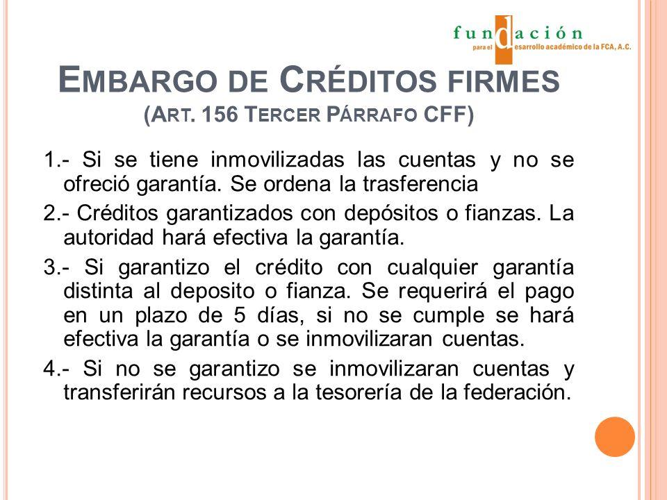 E MBARGO DE C RÉDITOS FIRMES (A RT.