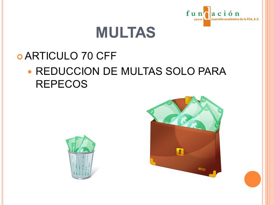 MULTAS ARTICULO 70 CFF REDUCCION DE MULTAS SOLO PARA REPECOS