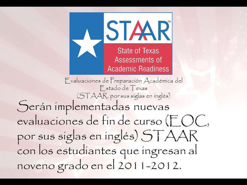 Serán implementadas nuevas evaluaciones de fin de curso (EOC, por sus siglas en inglés) STAAR con los estudiantes que ingresan al noveno grado en el 2